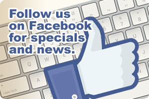 Follow us on Facebook for specials and news.